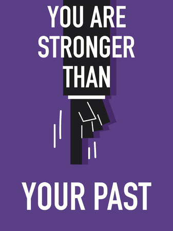 stronger: Words YOU ARE STRONGER THAN YOUR PAST