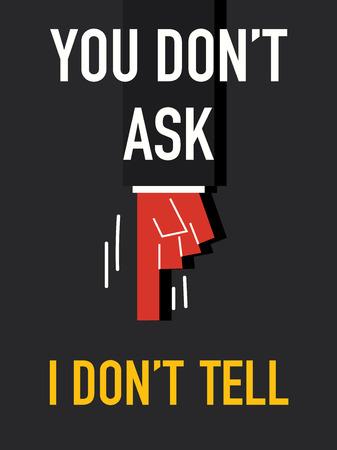 do not: Words YOU DO NOT ASK I DO NOT TELL