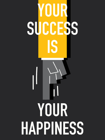 happiness or success: Words YOUR SUCCESS IS YOUR HAPPINESS Illustration