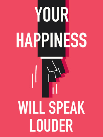 blissful: Words YOUR HAPPINESS WILL SPEAK LOUDER Illustration
