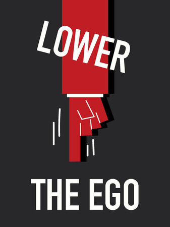 ego: Words LOWER THE EGO