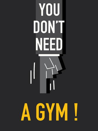 do not: Words YOU DO NOT NEED A GYM