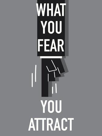 atraer: Las palabras lo que usted teme que atraes Vectores