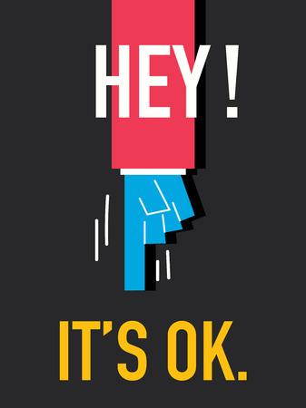 Words HEY IT IS OK