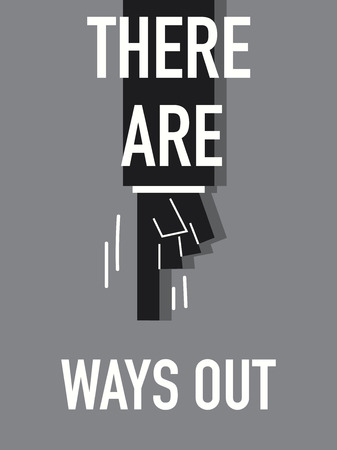 there: Words THERE ARE WAYS OUT Illustration