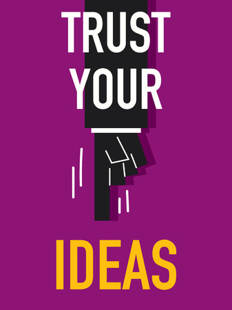 trust: Words TRUST YOUR IDEAS Illustration