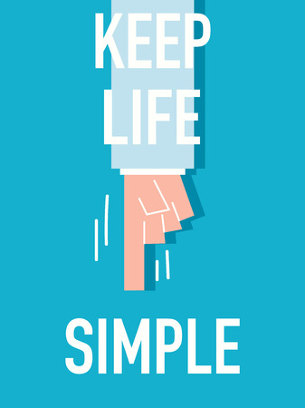 simple life: Words KEEP LIFE SIMPLE