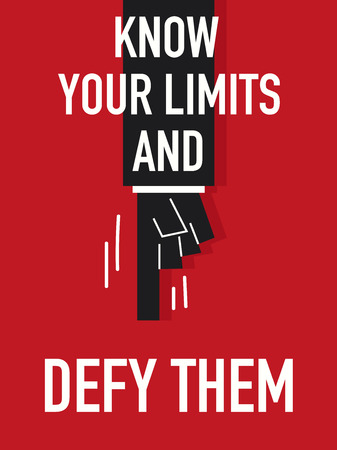 know: Words KNOW YOUR LIMITS AND DEFY THEM Illustration