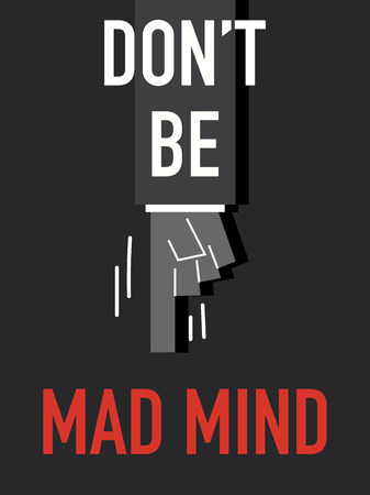 Words DO NOT BE MAD MIND