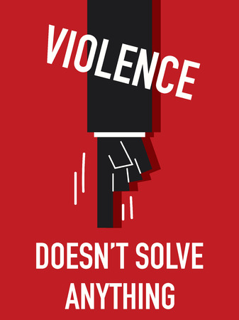 Words VIOLENCE DOES NOT SOVE ANTHING