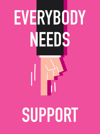 everybody: Words EVERYBODY NEEDS SUPPORT