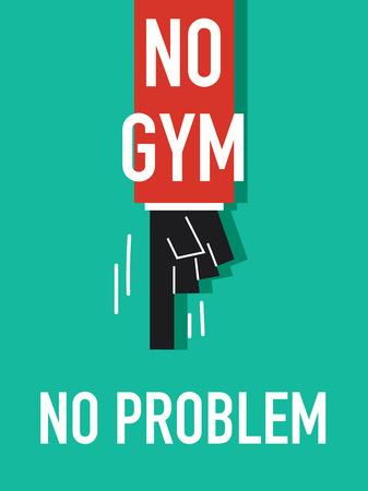 no problem: Words NO GYM NO PROBLEM