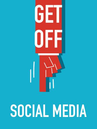 Words GET OFF SOCIAL MEDIA Vector