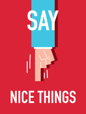 Words SAY NICE THINGS Ilustracja