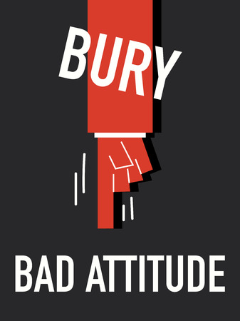 bury: Words BURY BAD ATTITUDE Illustration