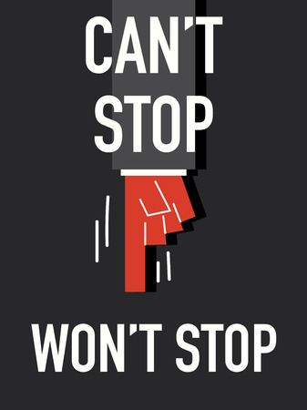can not: Words CAN NOT STOP WILL NOT STOP Illustration