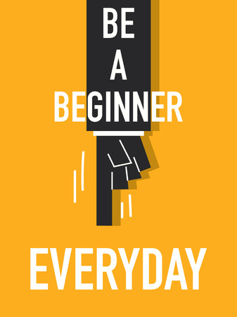 everyday: Words BE A BEGINNER EVERYDAY
