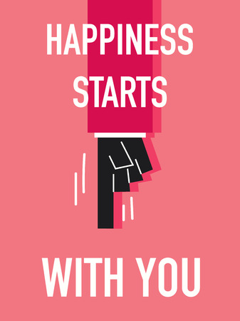 starts: Words HAPPINESS STARTS WITH YOU