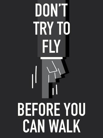 you can: Las palabras no tratar de volar antes de caminar