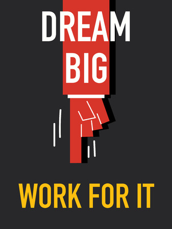 for a dream: Words DREAM BIG WORK FOR IT Illustration
