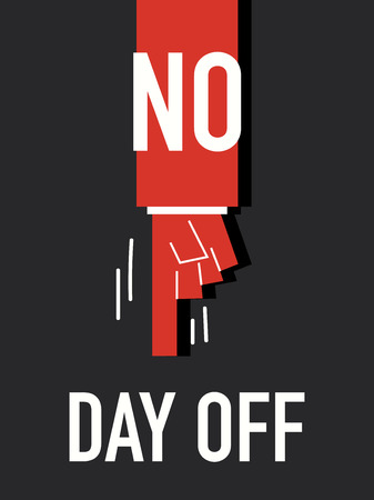 the day off: Words NO DAY OFF