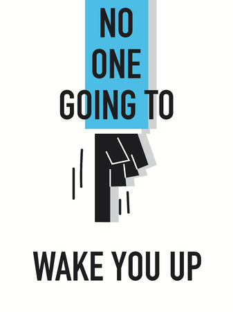 with no one: Words NO ONE GOING TO WAKE YOU UP