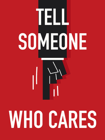 someone: Words TELL SOMEONE WHO CARES