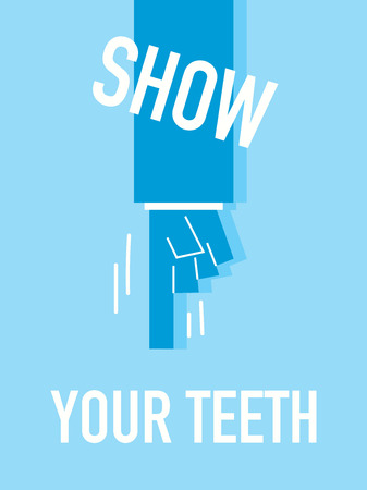 Words SHOW YOUR TEETH Illustration