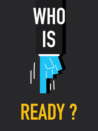 ready: Words WHO IS READY Illustration