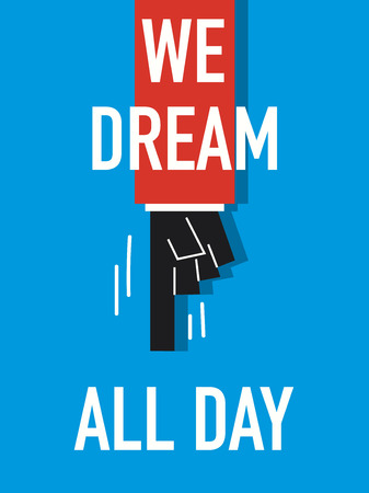 day dream: Words WE DREAM ALL DAY