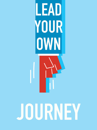 own: Words LEAD YOUR OWN JOURNEY Illustration