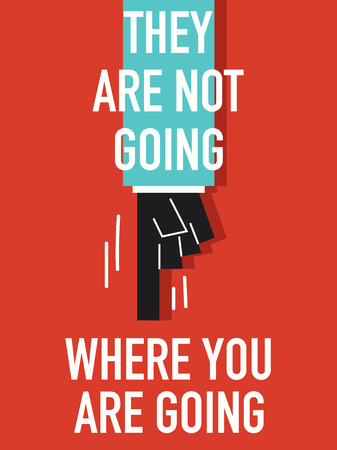 they: Words THEY ARE NOT WHERE YOU ARE GOING