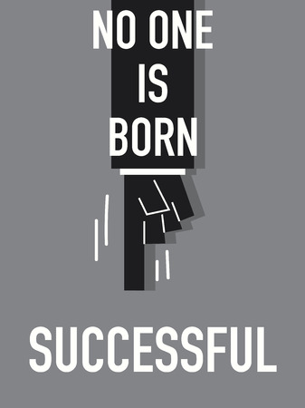 with no one: Words NO ONE IS BORN SUCCESSFUL