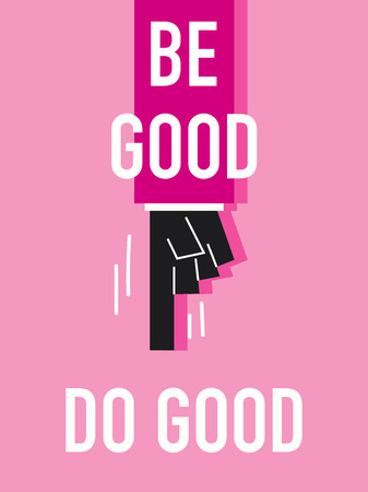 Words BE GOOD DO GOOD Illustration