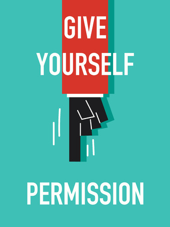 permission: Words GIVE YOURSELF PERMISSION