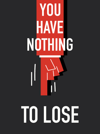 nothing: Words YOU HAVE NOTHING TO LOSE