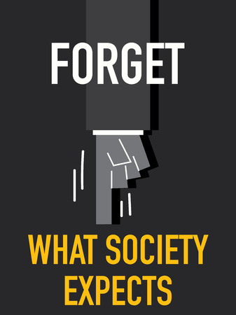 upper class: Words FORGET WHAT SOCIETY EXPECTS