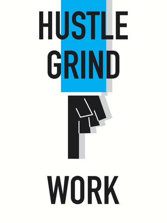 grind: Words HUSTLE GRIND WORK