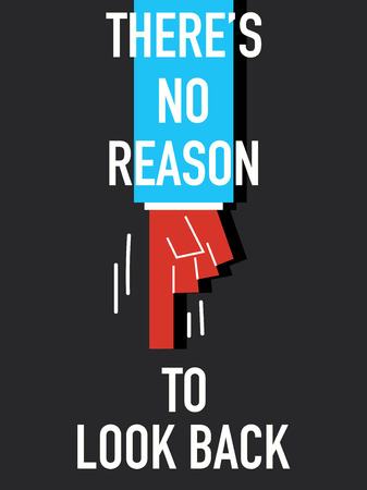 reason: Words NO REASON TO LOOK BACK