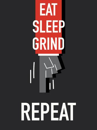 grind: Palabras EAT SLEEP GRIND REPEAT Vectores