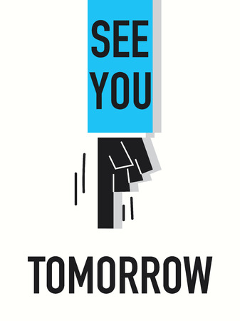 Words SEE YOU TOMORROW