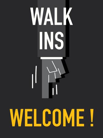 ins: Words WALK INS WELCOME Illustration