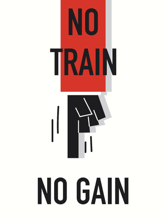 gain: Words NO TRAIN NO GAIN Illustration