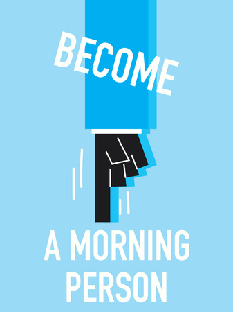 become: Words BECOME A MORNING PERSON Illustration