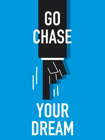 Words GO CHASE YOUR DREAM Illustration