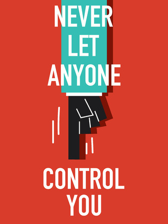 anybody: Words NEVER LET ANYONE CONTROL YOU Illustration