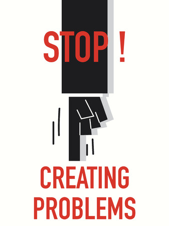 dubious: Words STOP CREATING PROBLEMS Illustration