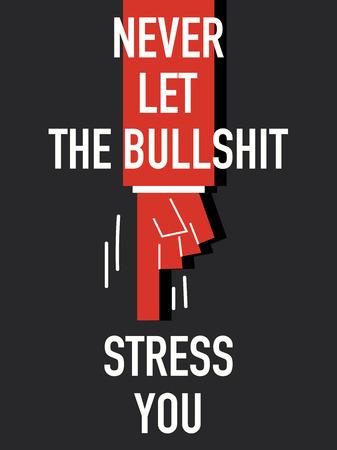 bullshit: Words NEVER LET THE BULLSHIT STRESS YOU