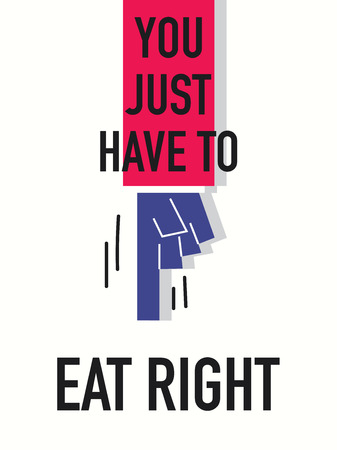 eat right: Words YOU JUST HAVE TO EAT RIGHT Illustration