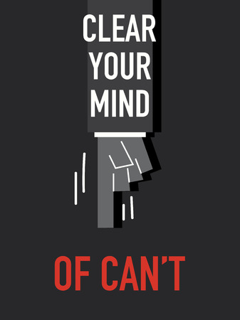 can not: Words CLEAR YOUR MIND OF CAN NOT